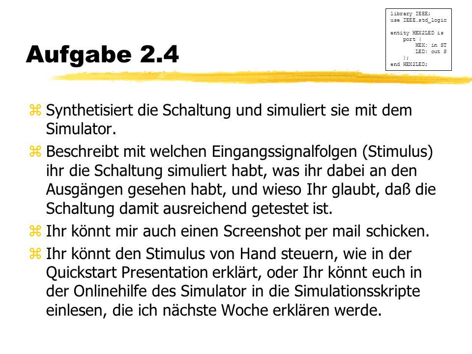 Aufgabe 2.4 zSynthetisiert die Schaltung und simuliert sie mit dem Simulator.