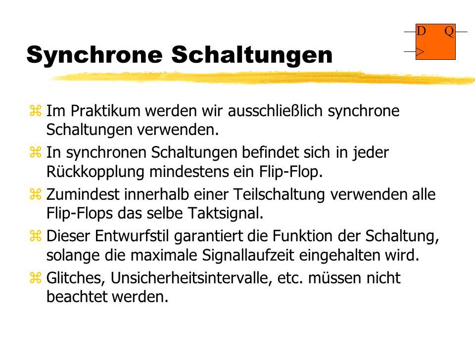 Synchrone Schaltungen zIm Praktikum werden wir ausschließlich synchrone Schaltungen verwenden.