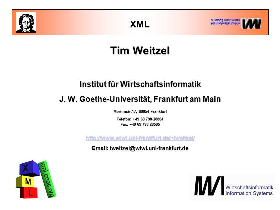 XML Tim Weitzel Institut für Wirtschaftsinformatik J.
