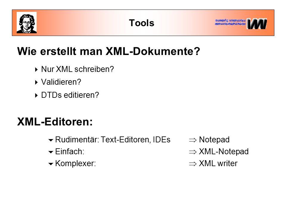 Tools Wie erstellt man XML-Dokumente.  Nur XML schreiben.