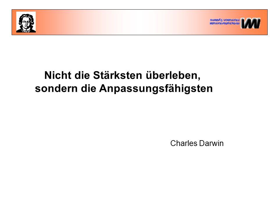 Nicht die Stärksten überleben, sondern die Anpassungsfähigsten Charles Darwin