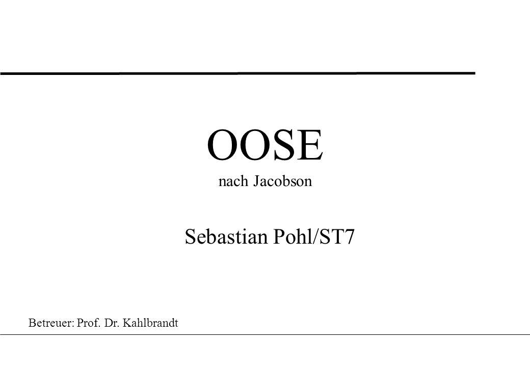 (C) 95 Sebastian Pohl OOSE: Object Oriented Software Engineering2 Gliederung l Warum eine SE-Methode.