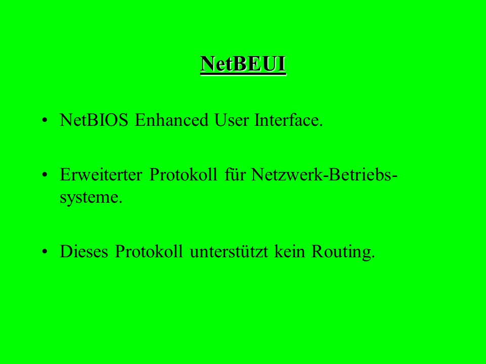 IPX IPX Internet Packet Exchange. Standartprotokoll in Novellnetzen. Schnelles Protokoll mit geringem overhead, ist routingfähig.