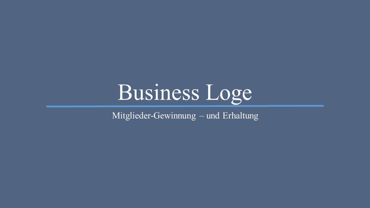 Business Loge Mitglieder-Gewinnung – und Erhaltung