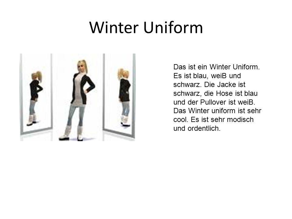 Winter Uniform Das ist ein Winter Uniform. Es ist blau, weiB und schwarz. Die Jacke ist schwarz, die Hose ist blau und der Pullover ist weiB. Das Wint