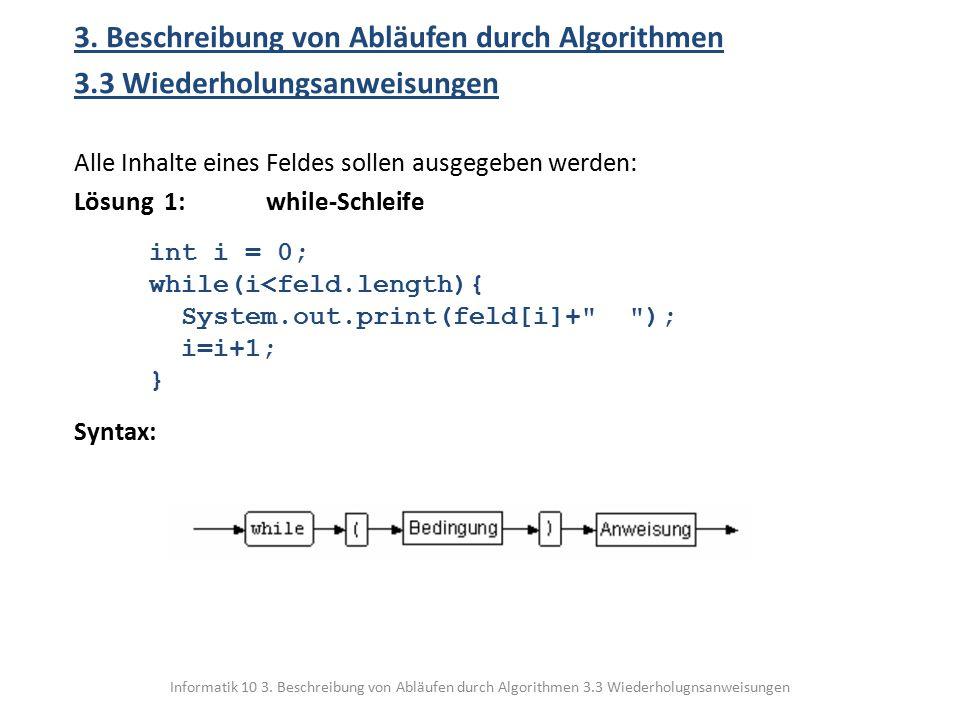 Informatik 10 3.Beschreibung von Abläufen durch Algorithmen 3.3 Wiederholugnsanweisungen 3.