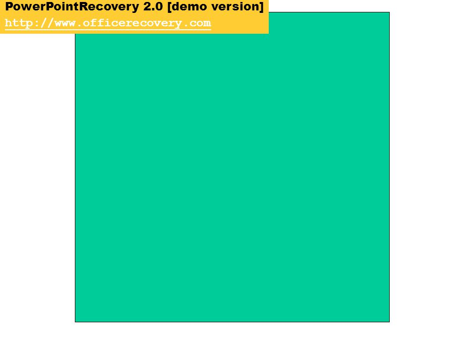 PowerPointRecovery 2.0 [demo version] http://www.officerecovery.com
