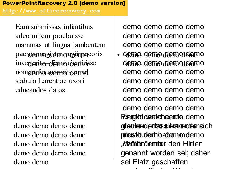 demo demo demo demo demo demo demo demo demo demo demo demo demo Eam submissas infantibus adeo mitem praebuisse mammas ut lingua lambentem pueros magister regii pecoris invenerit— Faustulo fuisse nomen ferunt—ab eo ad stabula Larentiae uxori educandos datos.