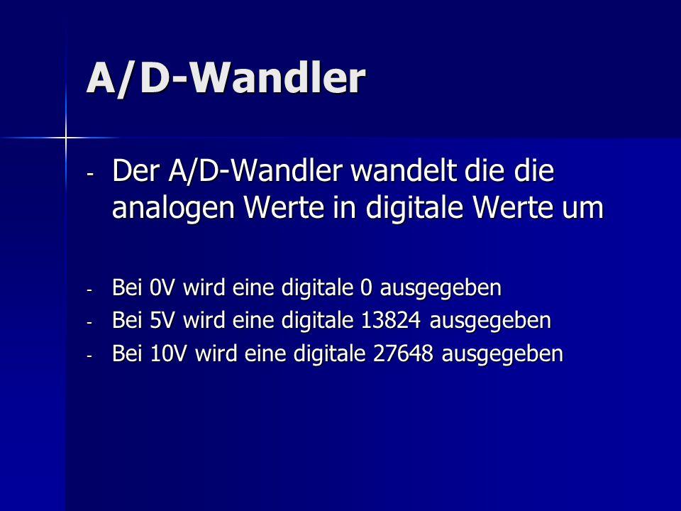 A/D-Wandler - Der A/D-Wandler wandelt die die analogen Werte in digitale Werte um - Bei 0V wird eine digitale 0 ausgegeben - Bei 5V wird eine digitale