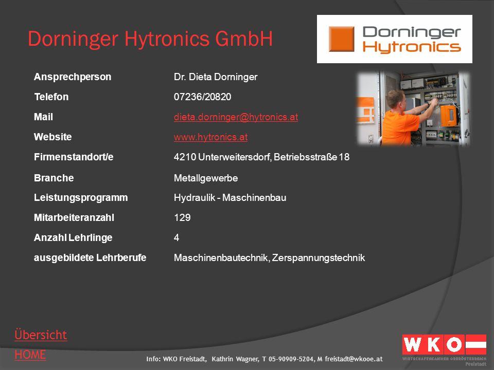 Info: WKO Freistadt, Kathrin Wagner, T 05-90909-5204, M freistadt@wkooe.at HOME Übersicht Dorninger Hytronics GmbH AnsprechpersonDr. Dieta Dorninger T