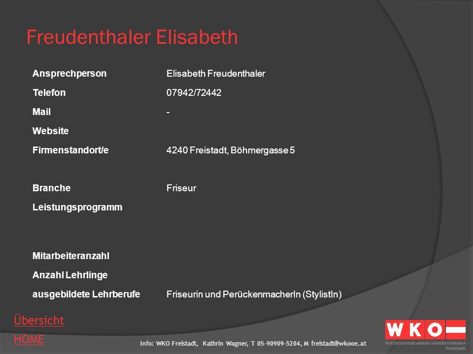 Info: WKO Freistadt, Kathrin Wagner, T 05-90909-5204, M freistadt@wkooe.at HOME Übersicht Freudenthaler Elisabeth AnsprechpersonElisabeth Freudenthale