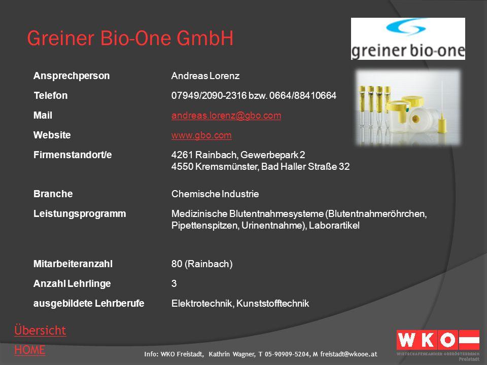 Info: WKO Freistadt, Kathrin Wagner, T 05-90909-5204, M freistadt@wkooe.at HOME Übersicht Greiner Bio-One GmbH AnsprechpersonAndreas Lorenz Telefon079