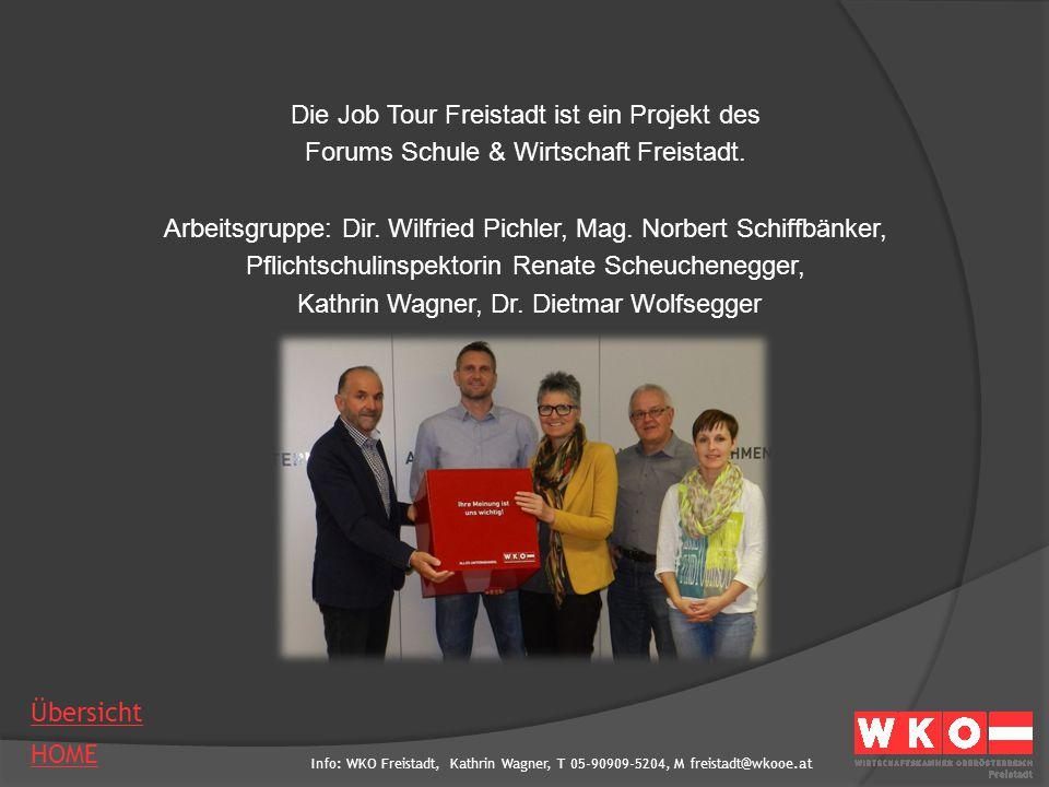 Info: WKO Freistadt, Kathrin Wagner, T 05-90909-5204, M freistadt@wkooe.at HOME Übersicht Die Job Tour Freistadt ist ein Projekt des Forums Schule & W