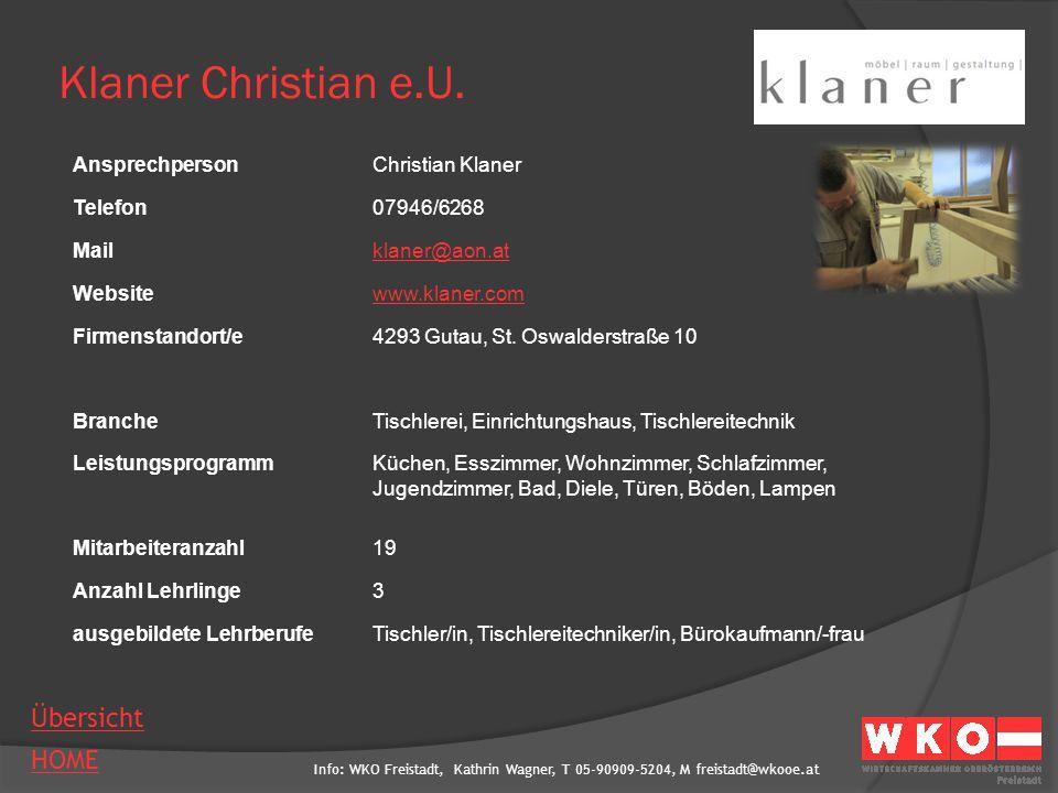 Info: WKO Freistadt, Kathrin Wagner, T 05-90909-5204, M freistadt@wkooe.at HOME Übersicht Klaner Christian e.U. AnsprechpersonChristian Klaner Telefon