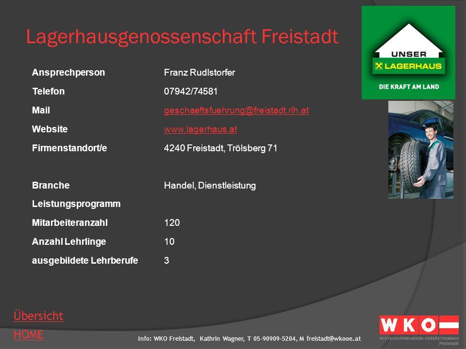 Info: WKO Freistadt, Kathrin Wagner, T 05-90909-5204, M freistadt@wkooe.at HOME Übersicht Lagerhausgenossenschaft Freistadt AnsprechpersonFranz Rudlst