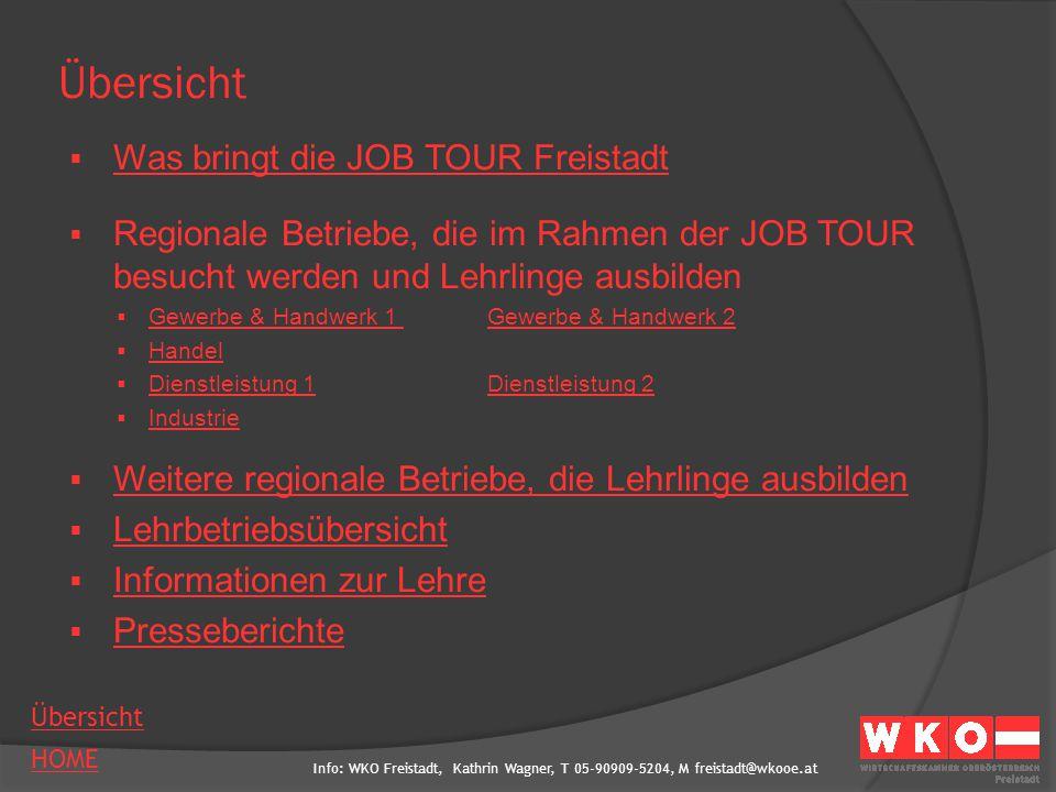Info: WKO Freistadt, Kathrin Wagner, T 05-90909-5204, M freistadt@wkooe.at HOME Übersicht  Was bringt die JOB TOUR Freistadt Was bringt die JOB TOUR