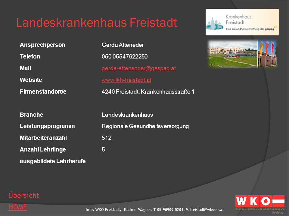 Info: WKO Freistadt, Kathrin Wagner, T 05-90909-5204, M freistadt@wkooe.at HOME Übersicht Landeskrankenhaus Freistadt AnsprechpersonGerda Atteneder Te