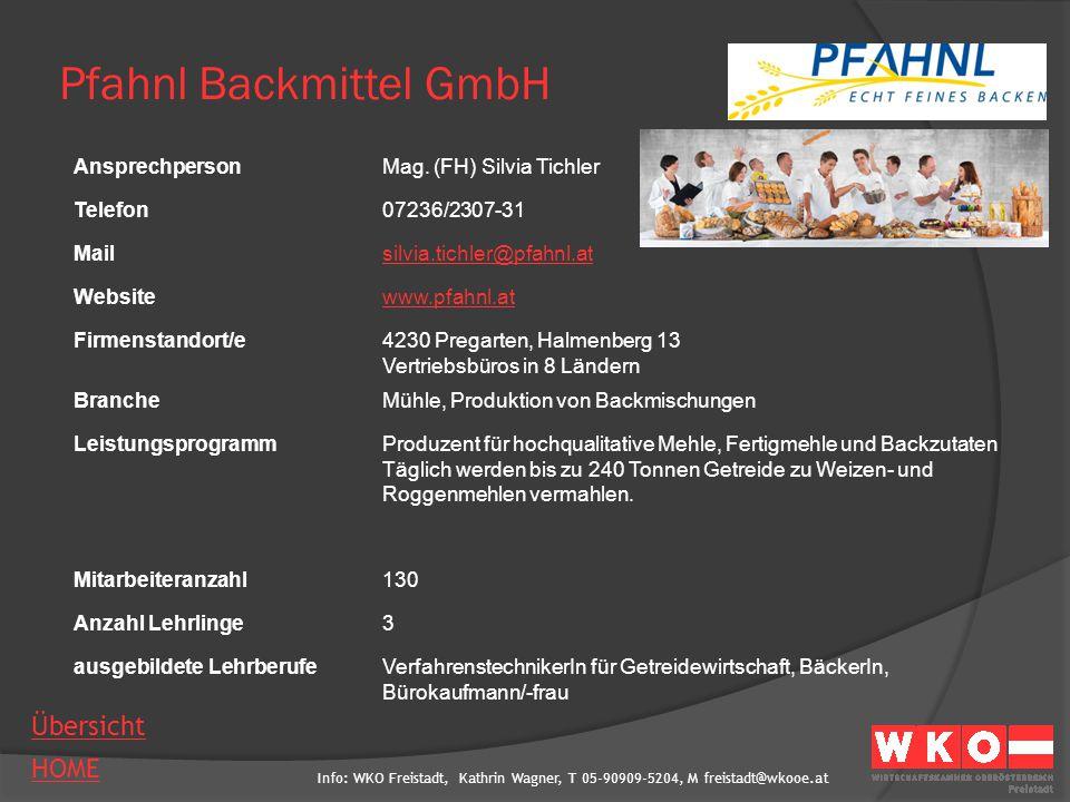 Info: WKO Freistadt, Kathrin Wagner, T 05-90909-5204, M freistadt@wkooe.at HOME Übersicht Pfahnl Backmittel GmbH AnsprechpersonMag. (FH) Silvia Tichle