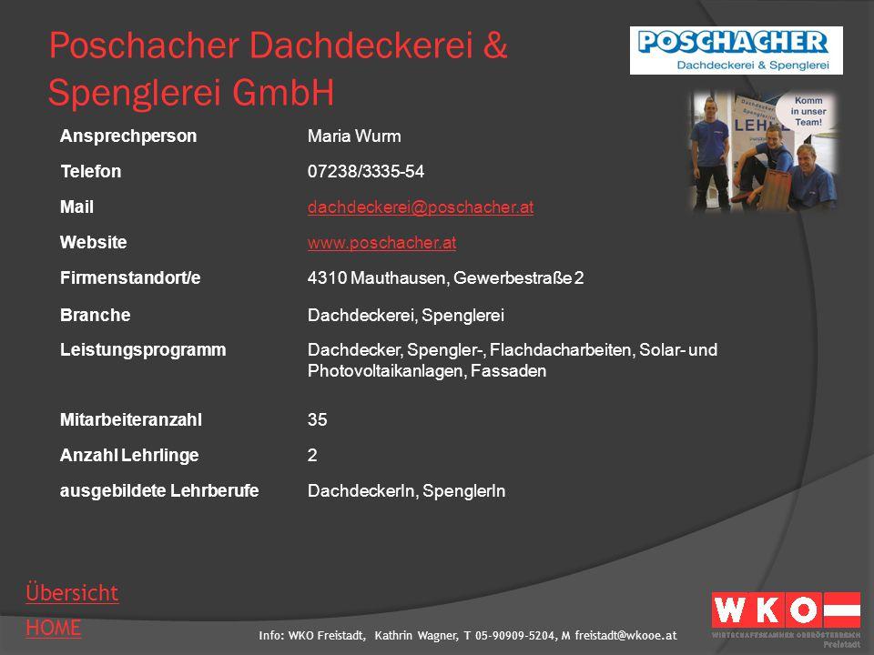 Info: WKO Freistadt, Kathrin Wagner, T 05-90909-5204, M freistadt@wkooe.at HOME Übersicht Poschacher Dachdeckerei & Spenglerei GmbH AnsprechpersonMari