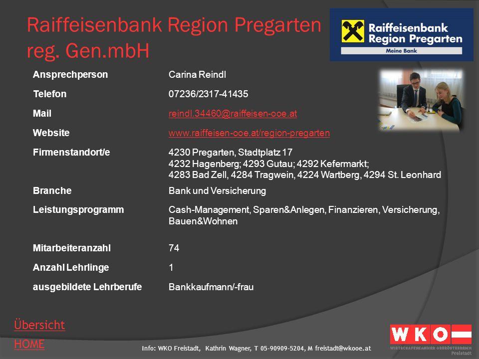 Info: WKO Freistadt, Kathrin Wagner, T 05-90909-5204, M freistadt@wkooe.at HOME Übersicht Raiffeisenbank Region Pregarten reg. Gen.mbH AnsprechpersonC