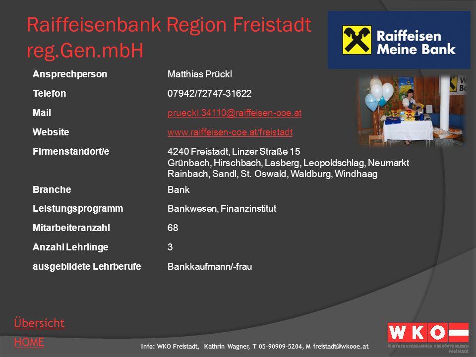 Info: WKO Freistadt, Kathrin Wagner, T 05-90909-5204, M freistadt@wkooe.at HOME Übersicht Raiffeisenbank Region Freistadt reg.Gen.mbH AnsprechpersonMa