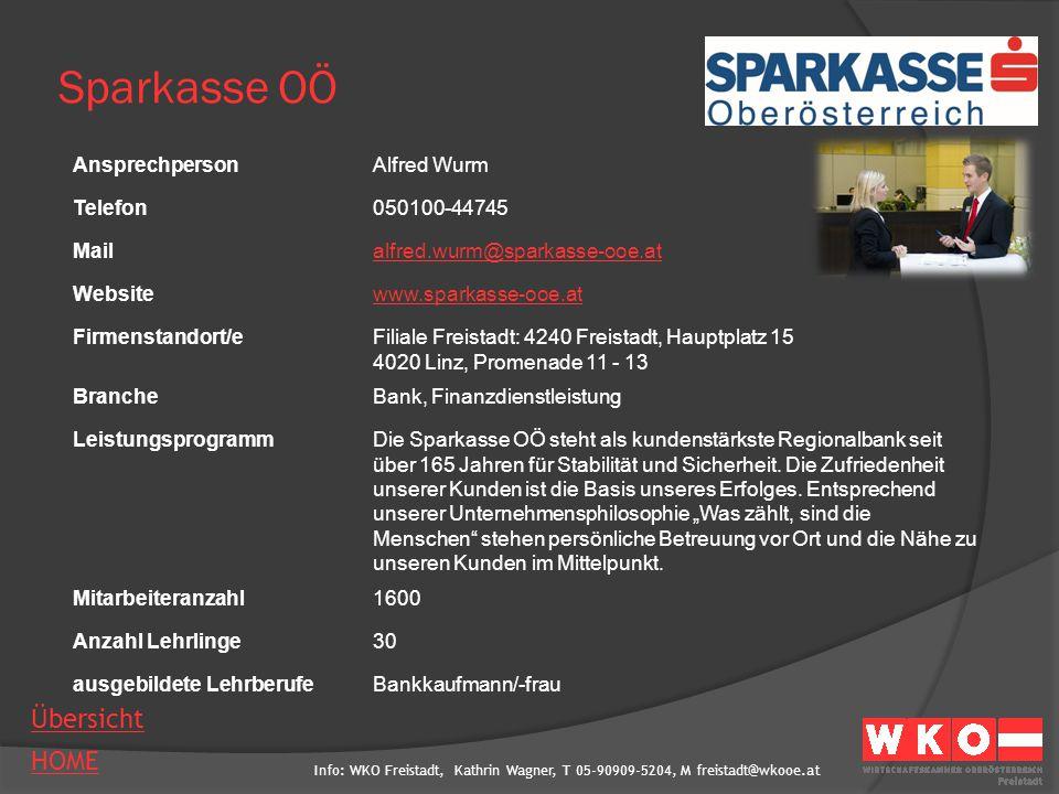 Info: WKO Freistadt, Kathrin Wagner, T 05-90909-5204, M freistadt@wkooe.at HOME Übersicht Sparkasse OÖ AnsprechpersonAlfred Wurm Telefon050100-44745 M