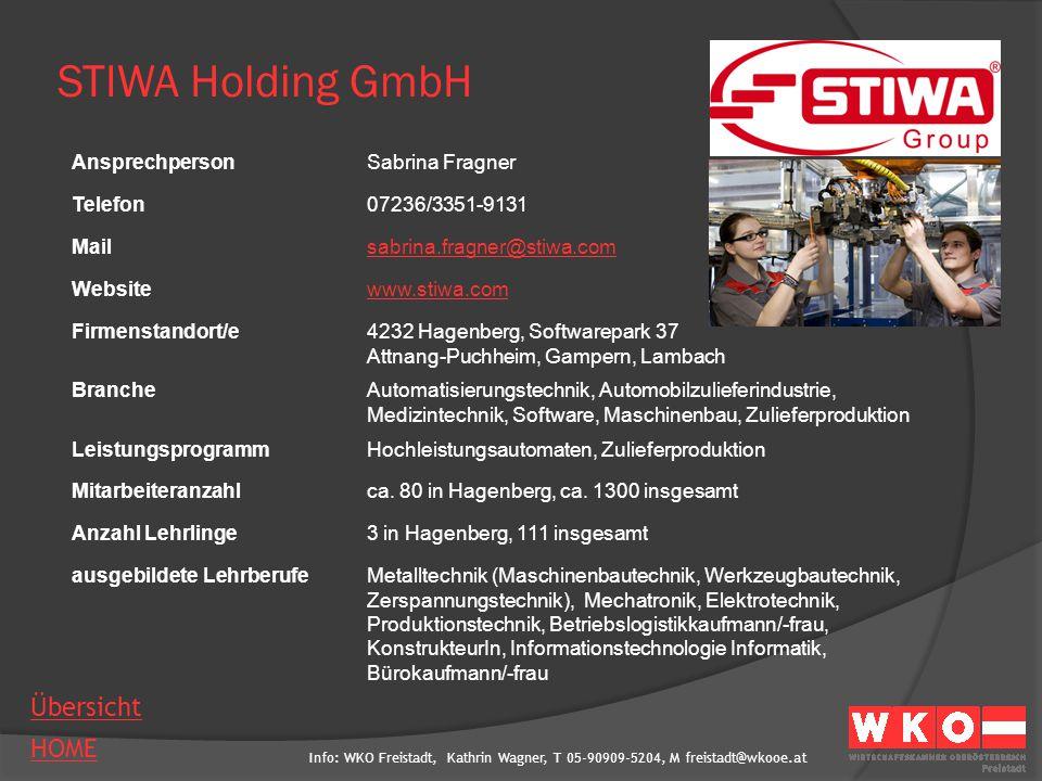 Info: WKO Freistadt, Kathrin Wagner, T 05-90909-5204, M freistadt@wkooe.at HOME Übersicht STIWA Holding GmbH AnsprechpersonSabrina Fragner Telefon0723