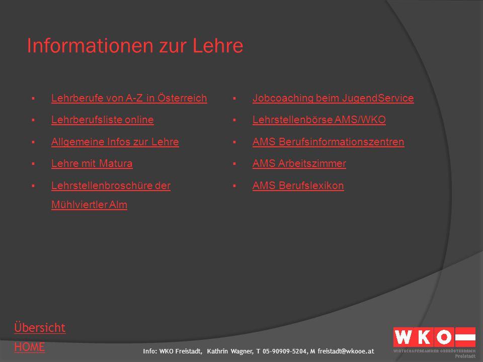 Info: WKO Freistadt, Kathrin Wagner, T 05-90909-5204, M freistadt@wkooe.at Übersicht HOME Informationen zur Lehre  Lehrberufe von A-Z in Österreich L