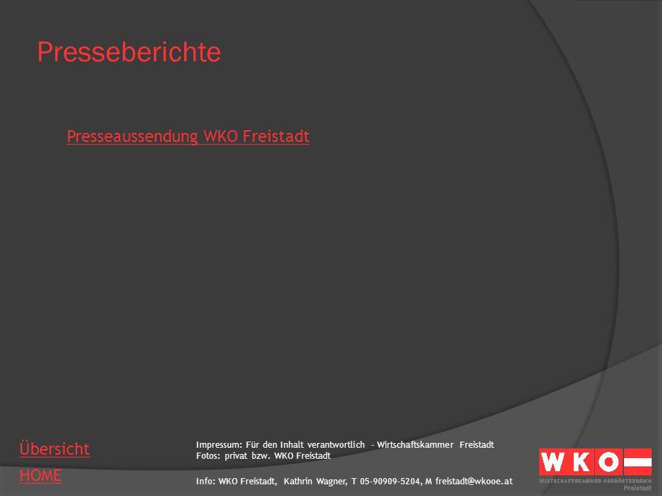 Info: WKO Freistadt, Kathrin Wagner, T 05-90909-5204, M freistadt@wkooe.at HOME Übersicht Presseberichte Impressum: Für den Inhalt verantwortlich - Wi