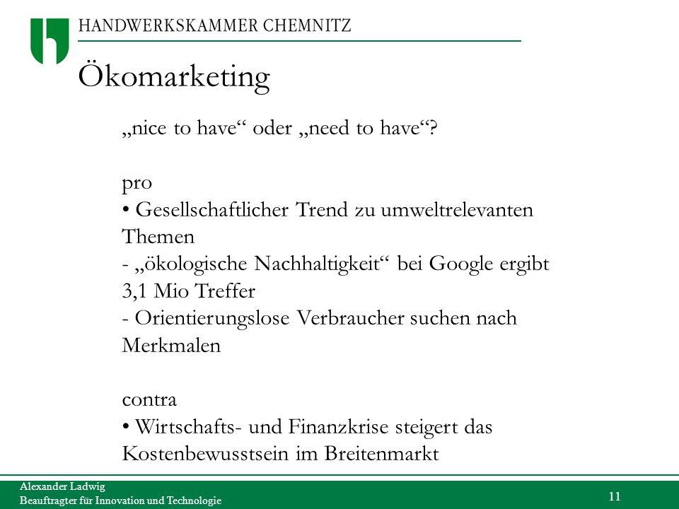 """11 Alexander Ladwig Beauftragter für Innovation und Technologie Ökomarketing """"nice to have"""" oder """"need to have""""? pro Gesellschaftlicher Trend zu umwel"""
