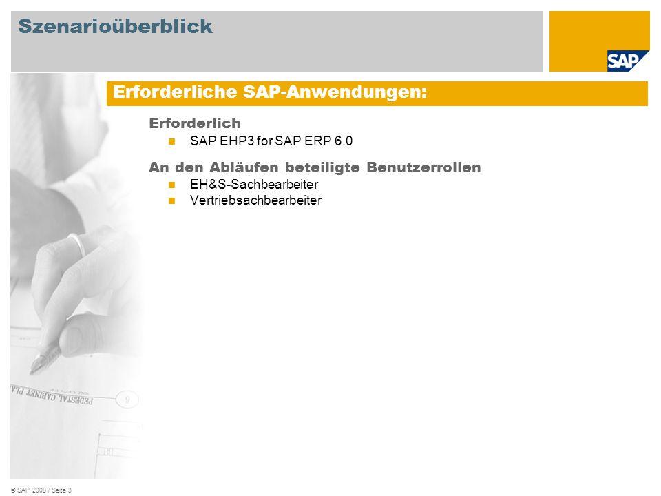 © SAP 2008 / Seite 3 Erforderlich SAP EHP3 for SAP ERP 6.0 An den Abläufen beteiligte Benutzerrollen EH&S-Sachbearbeiter Vertriebsachbearbeiter Erforderliche SAP-Anwendungen: Szenarioüberblick