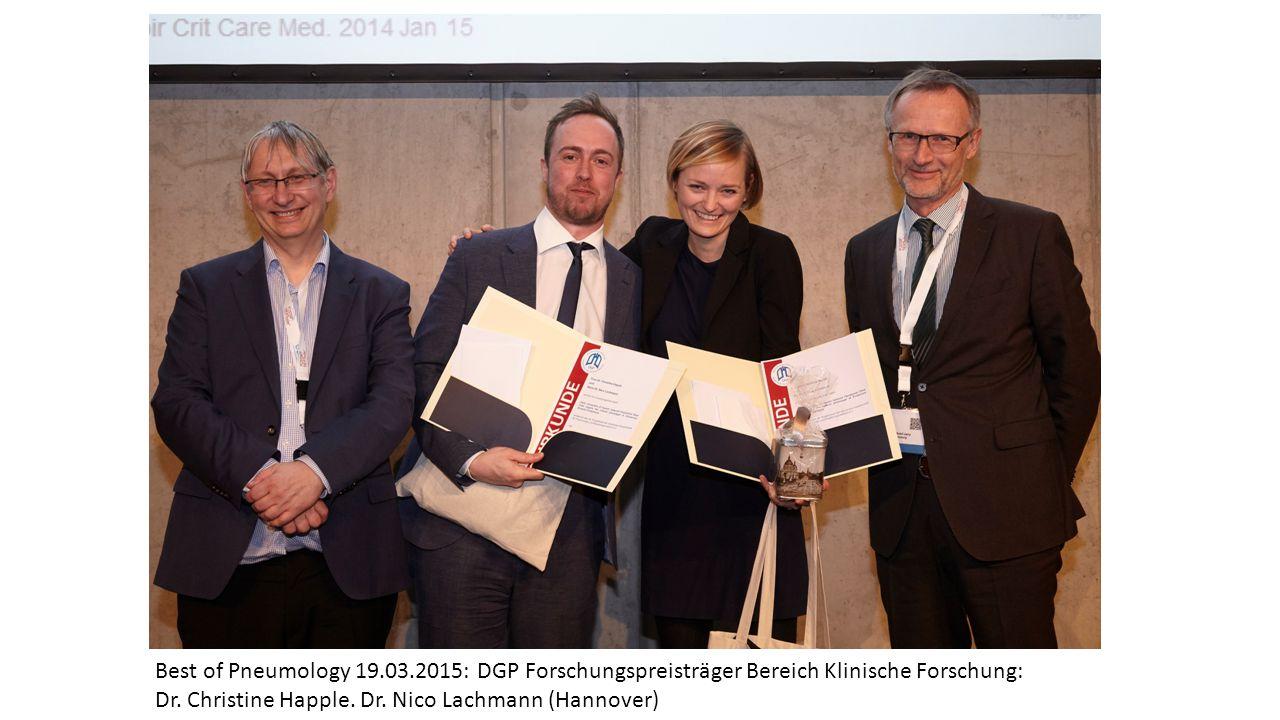 Best of Pneumology 19.03.2015: DGP Forschungspreisträger Bereich Klinische Forschung: Dr. Christine Happle. Dr. Nico Lachmann (Hannover)