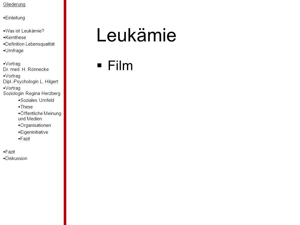 Leukämie  Film Gliederung  Einleitung  Was ist Leukämie.