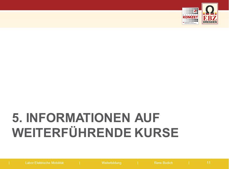 | Labor Elektrische Mobilität |Weiterbildung | Rene Budich | 5. INFORMATIONEN AUF WEITERFÜHRENDE KURSE 11