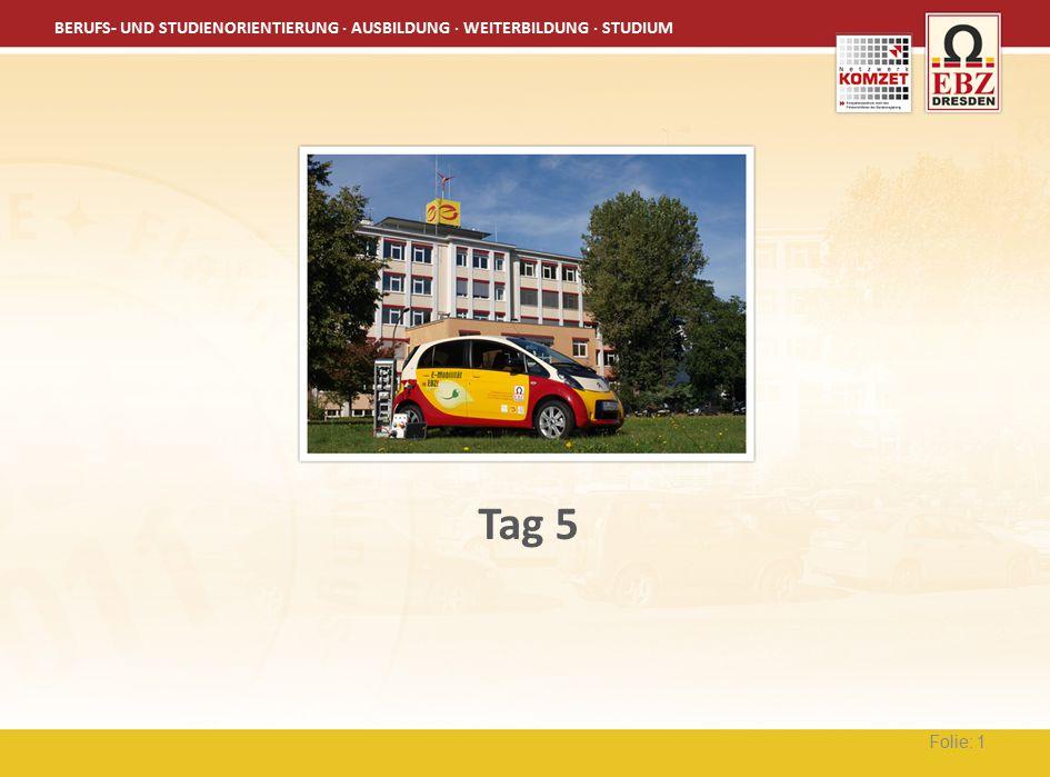 BERUFS- UND STUDIENORIENTIERUNG · AUSBILDUNG · WEITERBILDUNG · STUDIUM Folie: 1 Tag 5