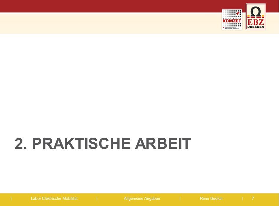 | Labor Elektrische Mobilität |Allgemeine Angaben | Rene Budich | 2.