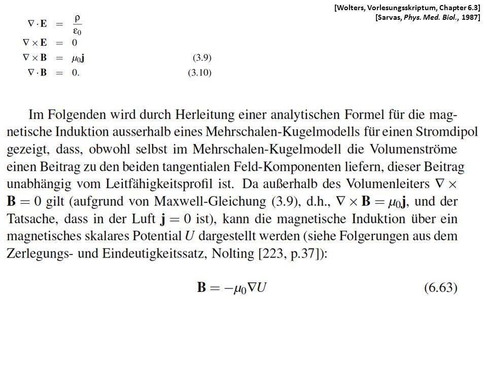 [Wolters, Vorlesungsskriptum, Chapter 6.3] [Sarvas, Phys. Med. Biol., 1987]