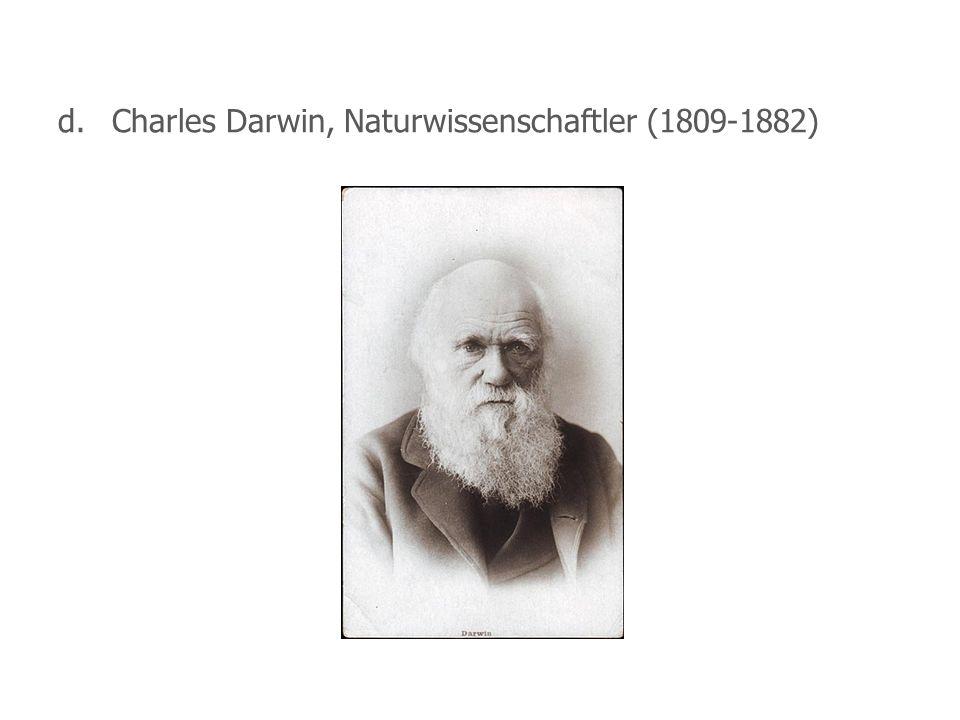 d.Charles Darwin, Naturwissenschaftler (1809-1882)
