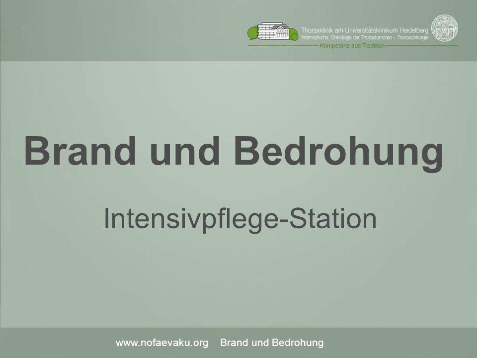 www.nofaevaku.org Brand und Bedrohung Brand und Bedrohung Intensivpflege-Station