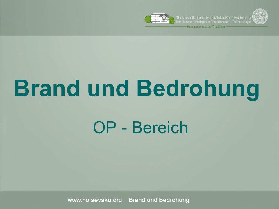 www.nofaevaku.org Brand und Bedrohung Brand und Bedrohung OP - Bereich