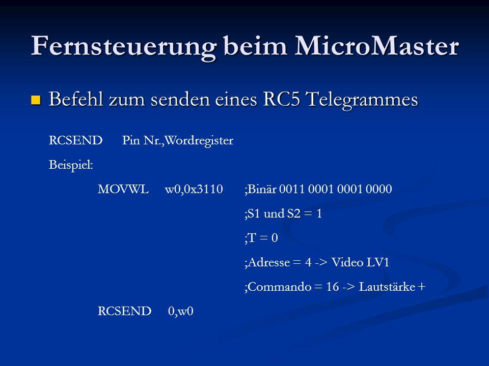 Fernsteuerung beim MicroMaster Befehl zum senden eines RC5 Telegrammes Befehl zum senden eines RC5 Telegrammes RCSEND Pin Nr.,Wordregister Beispiel: M