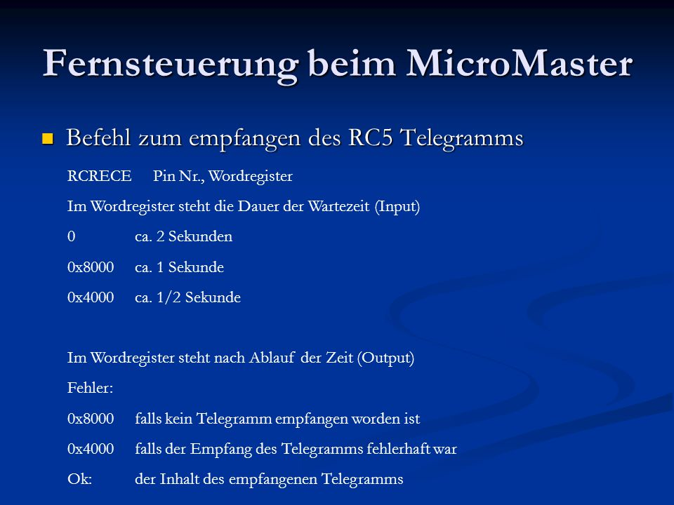 Fernsteuerung beim MicroMaster Befehl zum empfangen des RC5 Telegramms Befehl zum empfangen des RC5 Telegramms RCRECE Pin Nr., Wordregister Im Wordreg