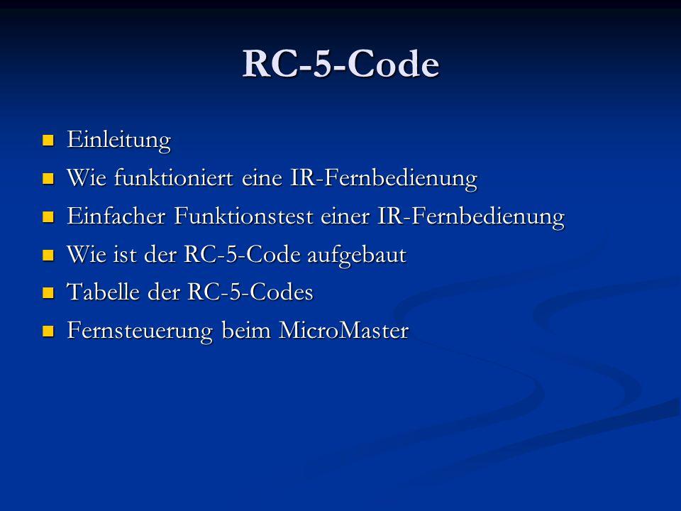 Einleitung Der RC5-Code ist ein in Europa und USA weit verbreiteter Standard zur Infrarot-Datenübertragung und wurde von Philips entwickelt.