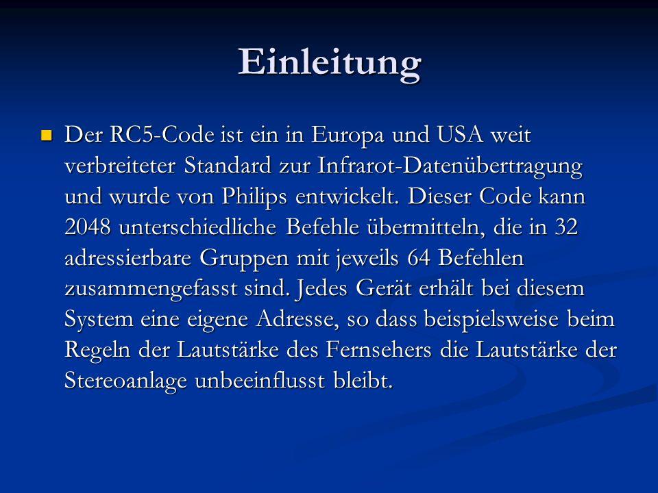 Einleitung Der RC5-Code ist ein in Europa und USA weit verbreiteter Standard zur Infrarot-Datenübertragung und wurde von Philips entwickelt. Dieser Co