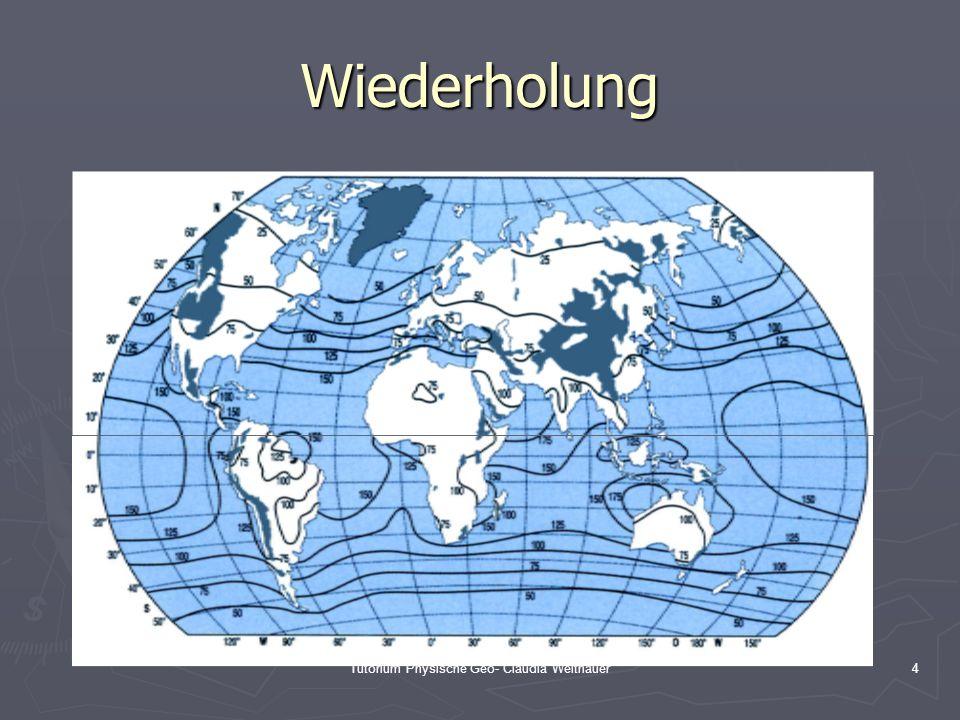 Tutorium Physische Geo- Claudia Weitnauer4 Wiederholung