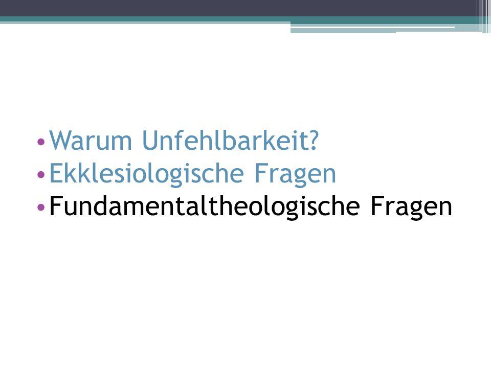 Dogmenentwicklung und Unfehlbarkeit Vaticanum I: kumulative Dogmenentwicklung (vgl.