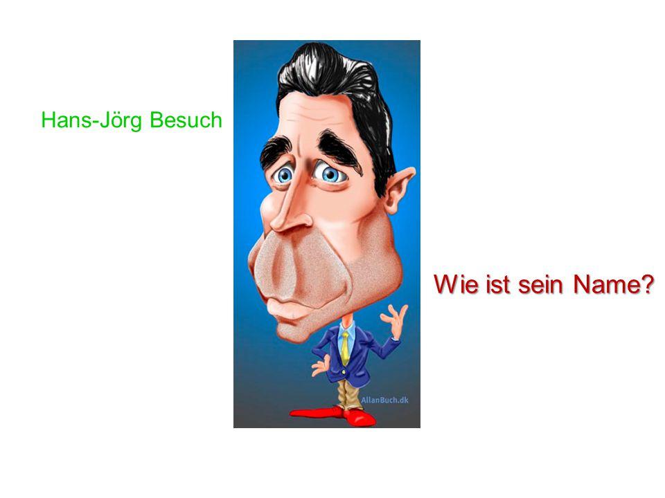 Hans-Jörg Besuch Wie ist sein Name?