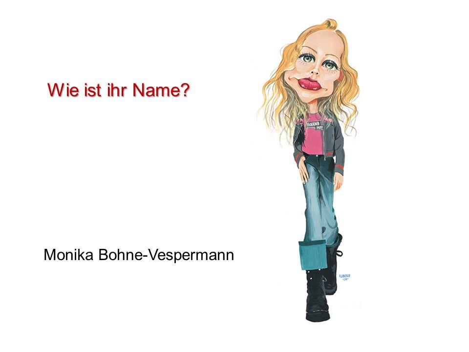Monika Bohne-Vespermann Wie ist ihr Name?