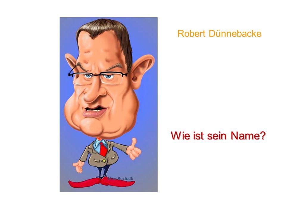 Robert Dünnebacke Wie ist sein Name?