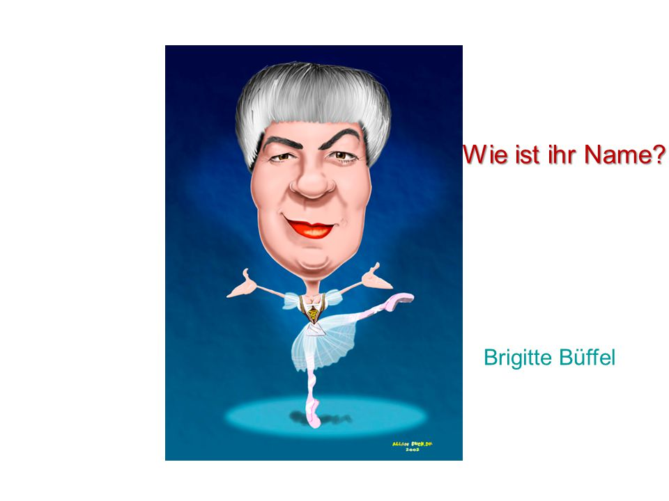 Brigitte Büffel Wie ist ihr Name?